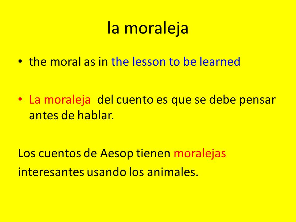 la moraleja the moral as in the lesson to be learned