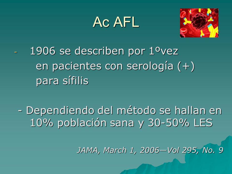 Ac AFL 1906 se describen por 1ºvez en pacientes con serología (+)
