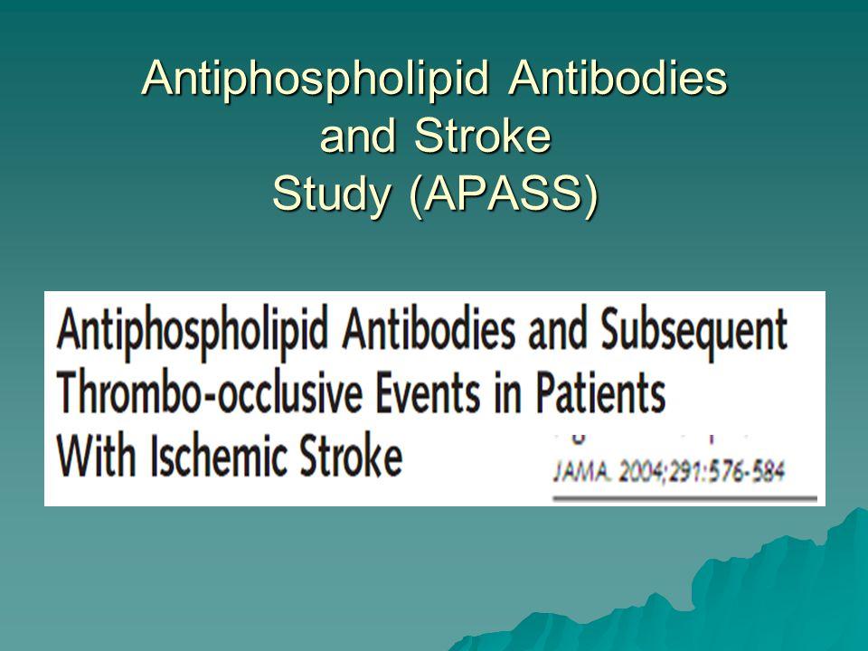 Antiphospholipid Antibodies and Stroke Study (APASS)
