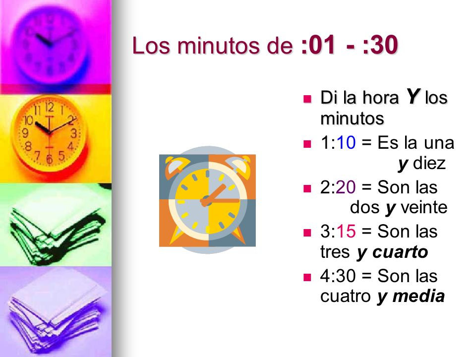 Los minutos de :01 - :30 Di la hora Y los minutos