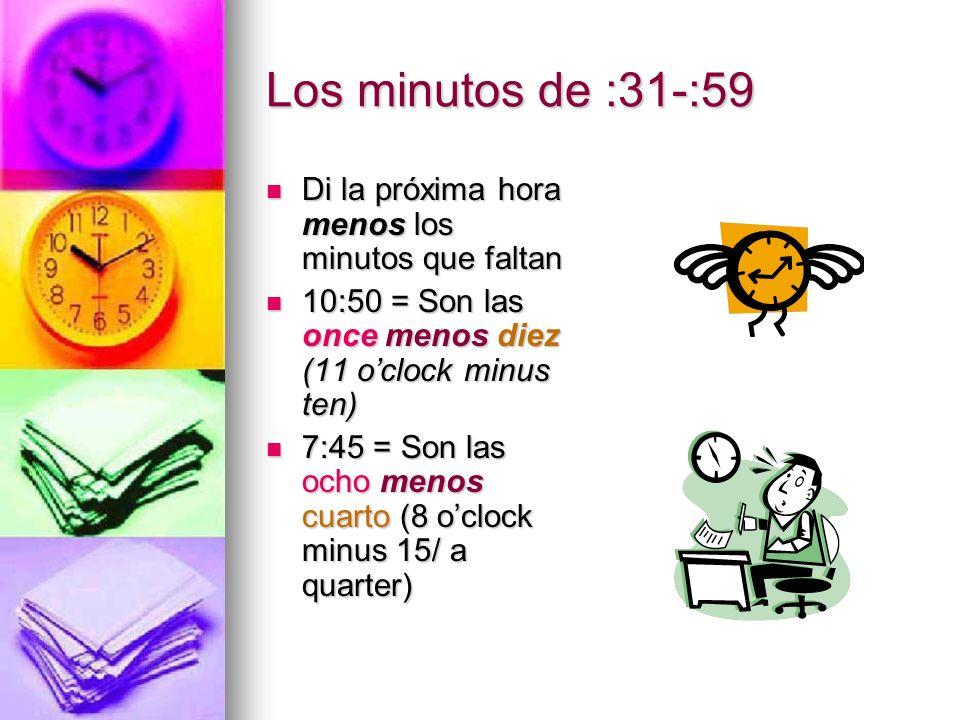 Los minutos de :31-:59 Di la próxima hora menos los minutos que faltan