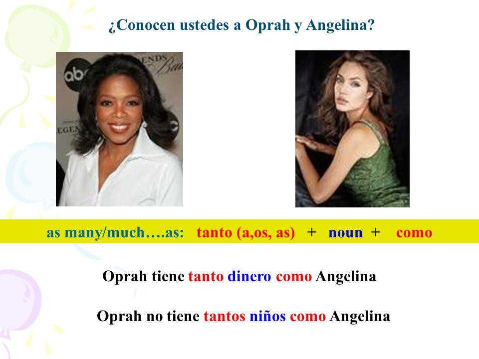 ¿Conocen ustedes a Oprah y Angelina