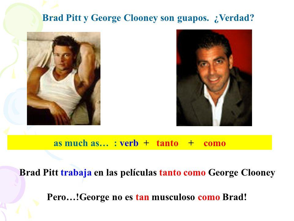 Brad Pitt y George Clooney son guapos. ¿Verdad