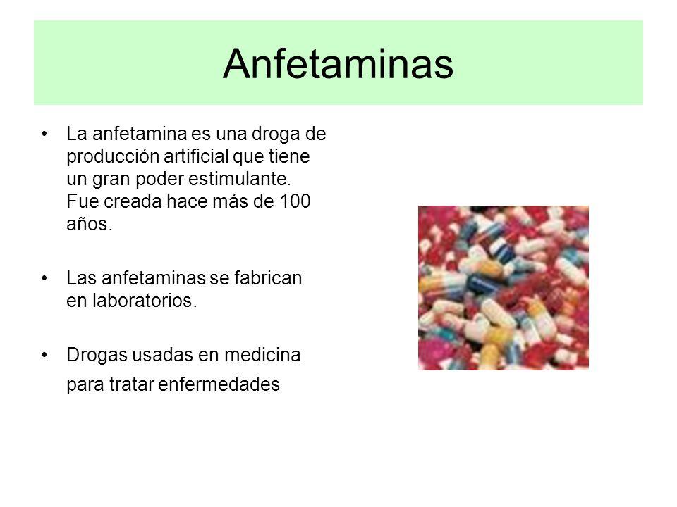 Anfetaminas La anfetamina es una droga de producción artificial que tiene un gran poder estimulante. Fue creada hace más de 100 años.