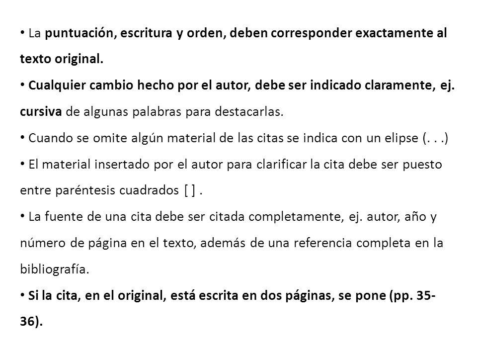 La puntuación, escritura y orden, deben corresponder exactamente al texto original.