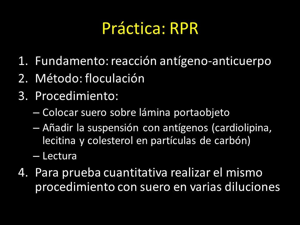 Práctica: RPR Fundamento: reacción antígeno-anticuerpo