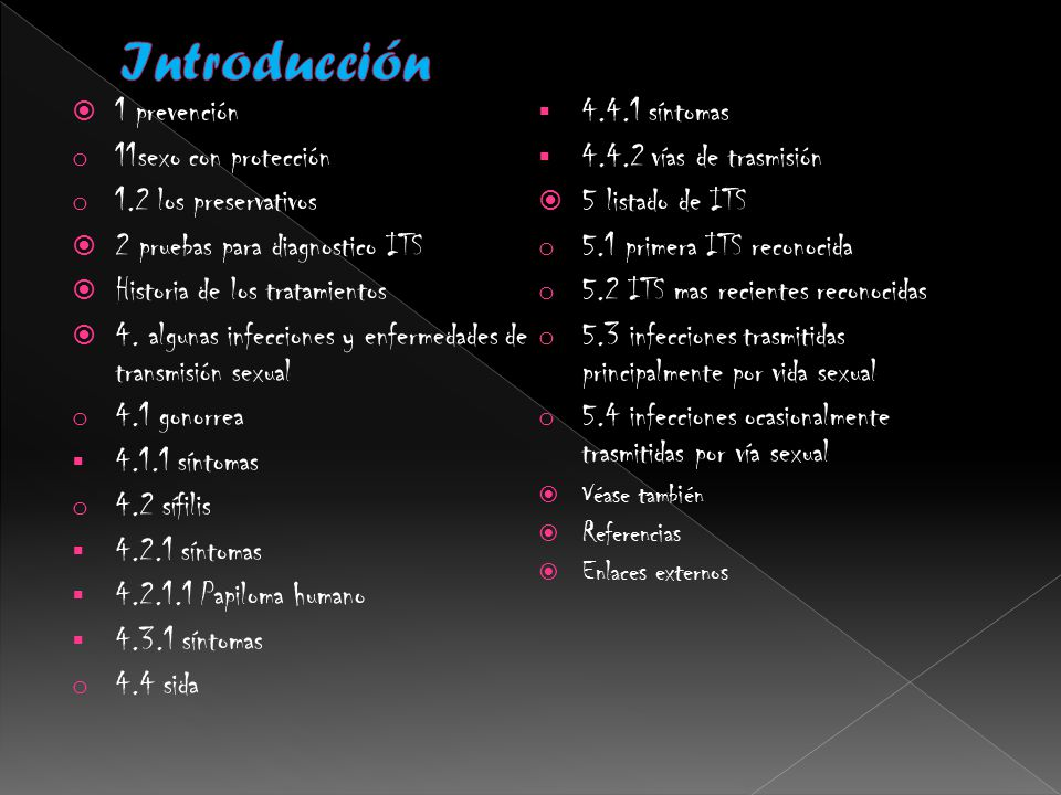 Introducción 1 prevención 4.4.1 síntomas 11sexo con protección