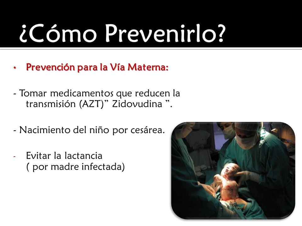 ¿Cómo Prevenirlo Prevención para la Vía Materna: