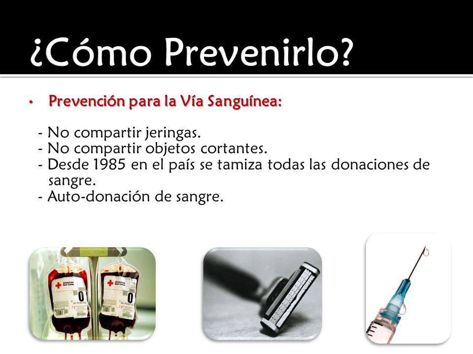 ¿Cómo Prevenirlo Prevención para la Vía Sanguínea: