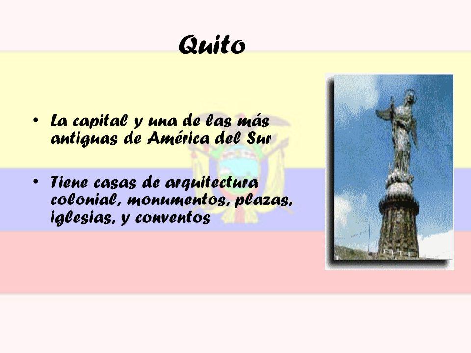 Quito La capital y una de las más antiguas de América del Sur