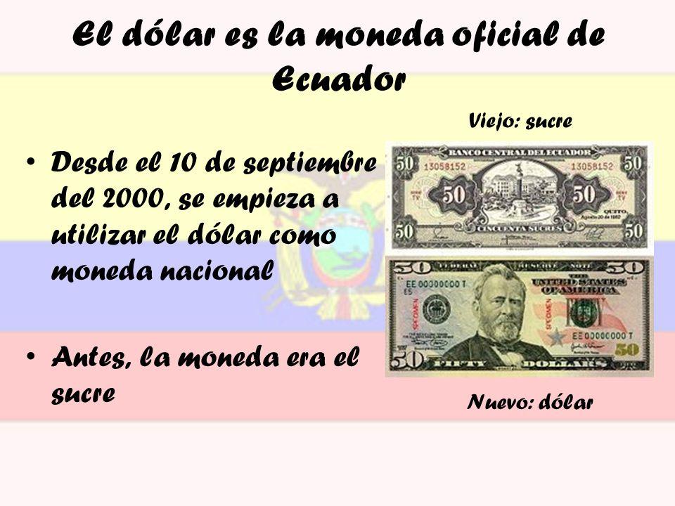 El dólar es la moneda oficial de Ecuador