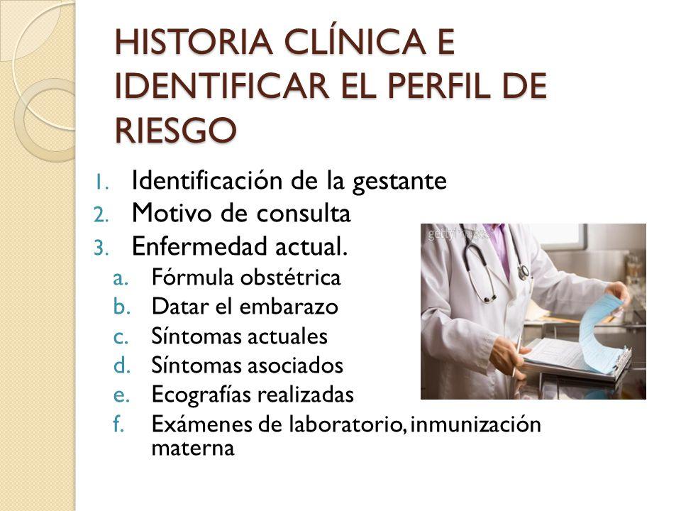HISTORIA CLÍNICA E IDENTIFICAR EL PERFIL DE RIESGO