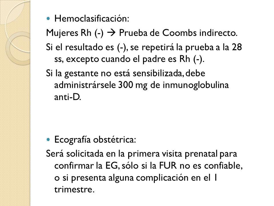 Hemoclasificación: Mujeres Rh (-)  Prueba de Coombs indirecto.