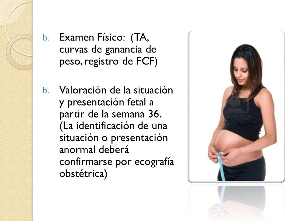 Examen Físico: (TA, curvas de ganancia de peso, registro de FCF)