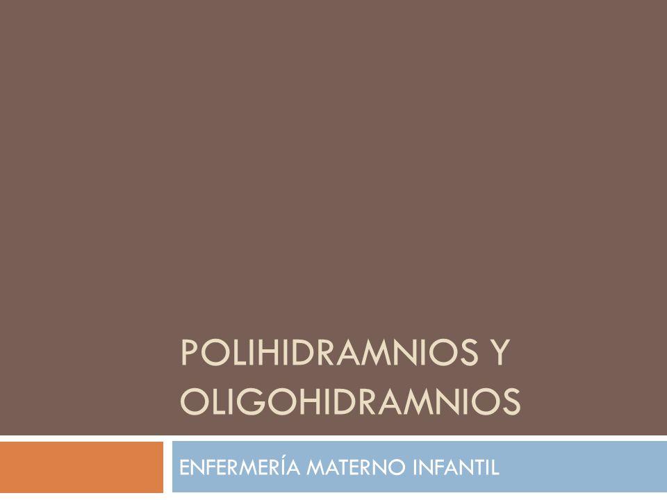 POLIHIDRAMNIOS Y OLIGOHIDRAMNIOS