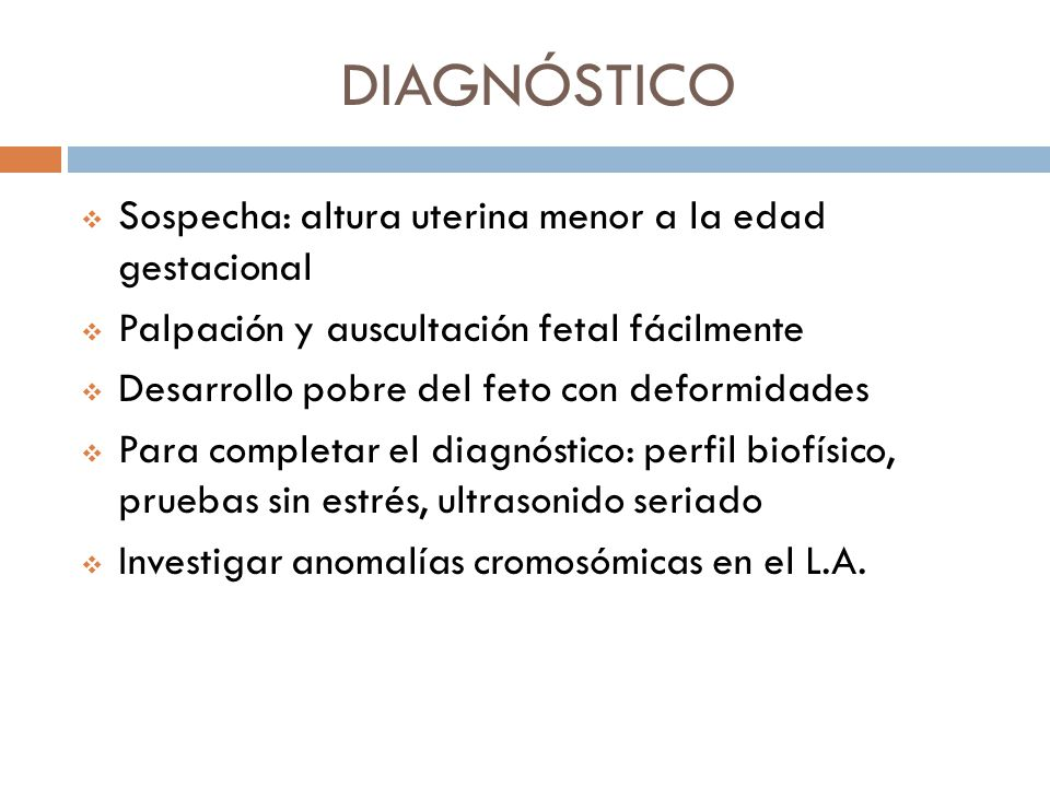 DIAGNÓSTICO Sospecha: altura uterina menor a la edad gestacional