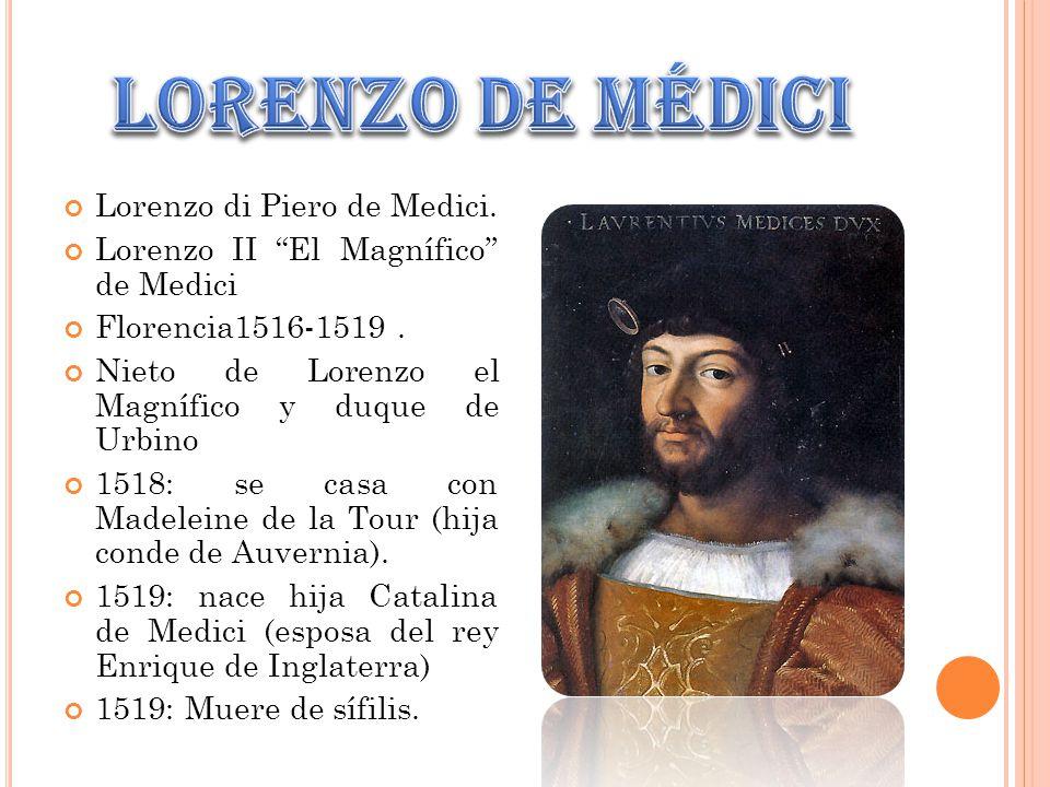 Lorenzo de médici Lorenzo di Piero de Medici.
