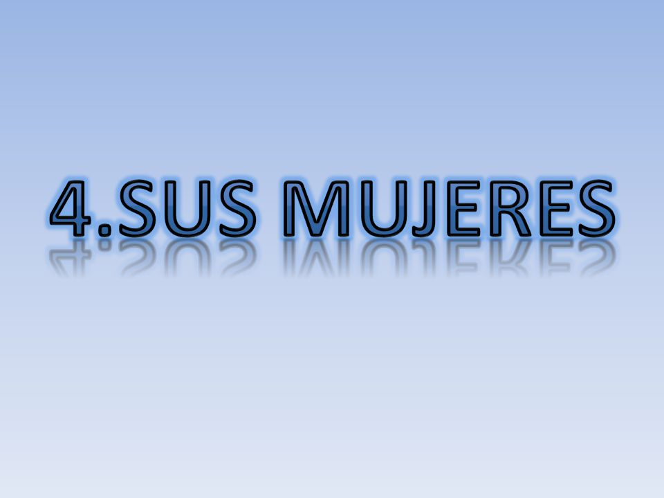 4.Sus Mujeres