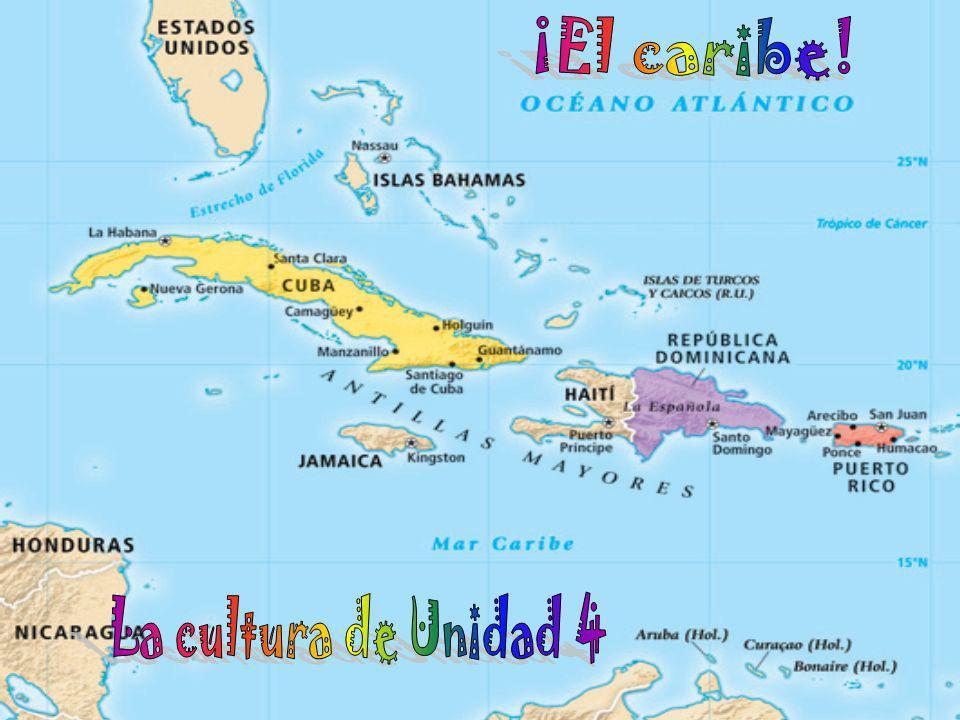 ¡El caribe! La cultura de Unidad 4