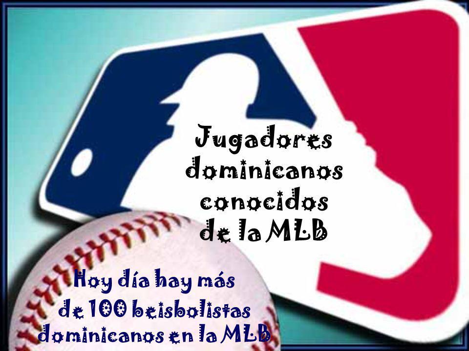 Jugadores dominicanos conocidos de la MLB