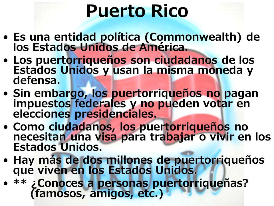 Puerto Rico Es una entidad política (Commonwealth) de los Estados Unidos de América.