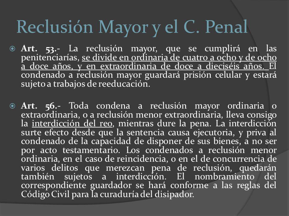 Reclusión Mayor y el C. Penal