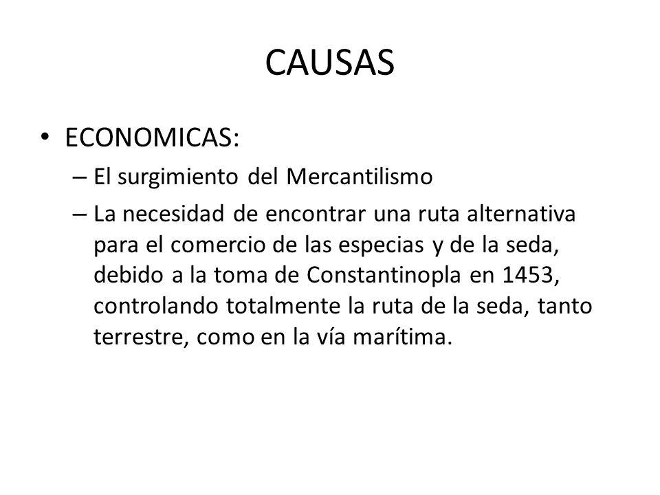 CAUSAS ECONOMICAS: El surgimiento del Mercantilismo
