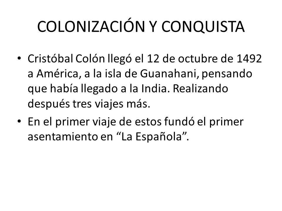 COLONIZACIÓN Y CONQUISTA