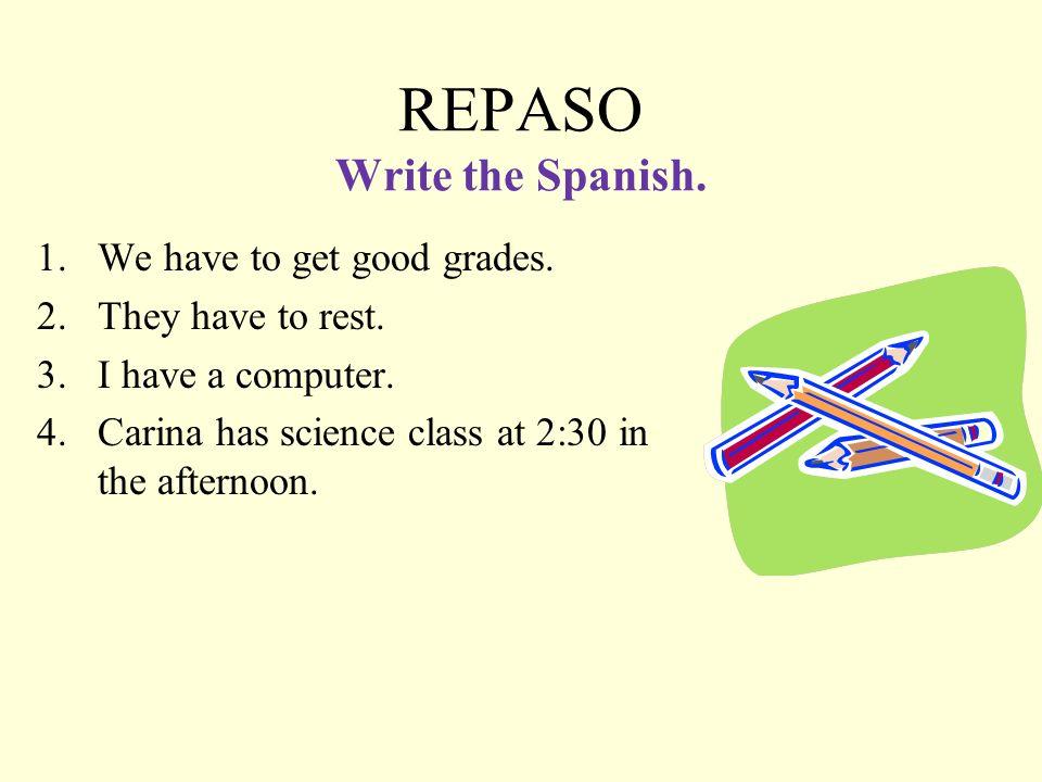 REPASO Write the Spanish.