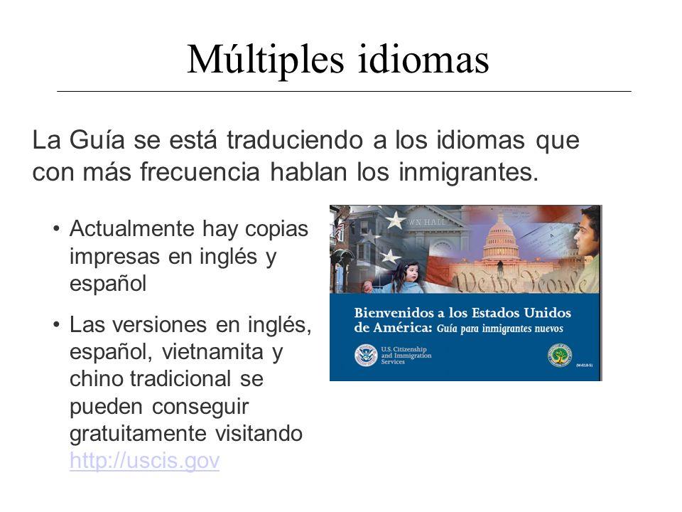 Múltiples idiomas La Guía se está traduciendo a los idiomas que con más frecuencia hablan los inmigrantes.