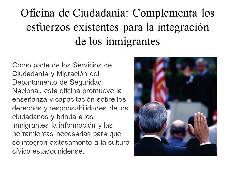 Oficina de Ciudadanía: Complementa los esfuerzos existentes para la integración de los inmigrantes