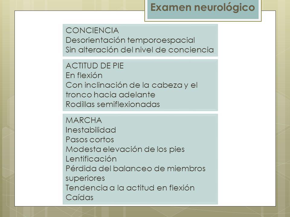 Examen neurológico CONCIENCIA Desorientación temporoespacial