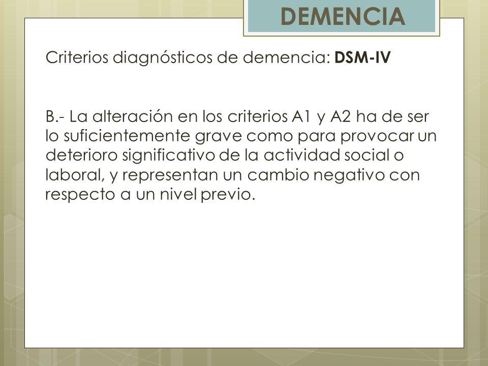 DEMENCIA Criterios diagnósticos de demencia: DSM-IV