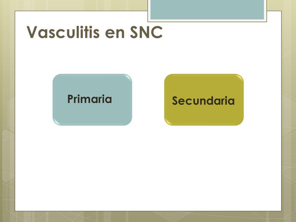 Vasculitis en SNC Primaria Secundaria