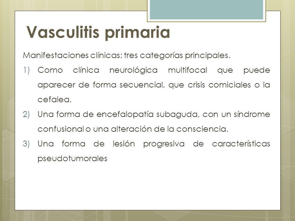 Vasculitis primaria Manifestaciones clínicas: tres categorías principales.