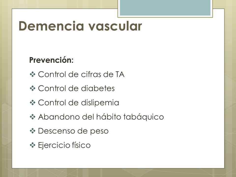Demencia vascular Prevención: Control de cifras de TA