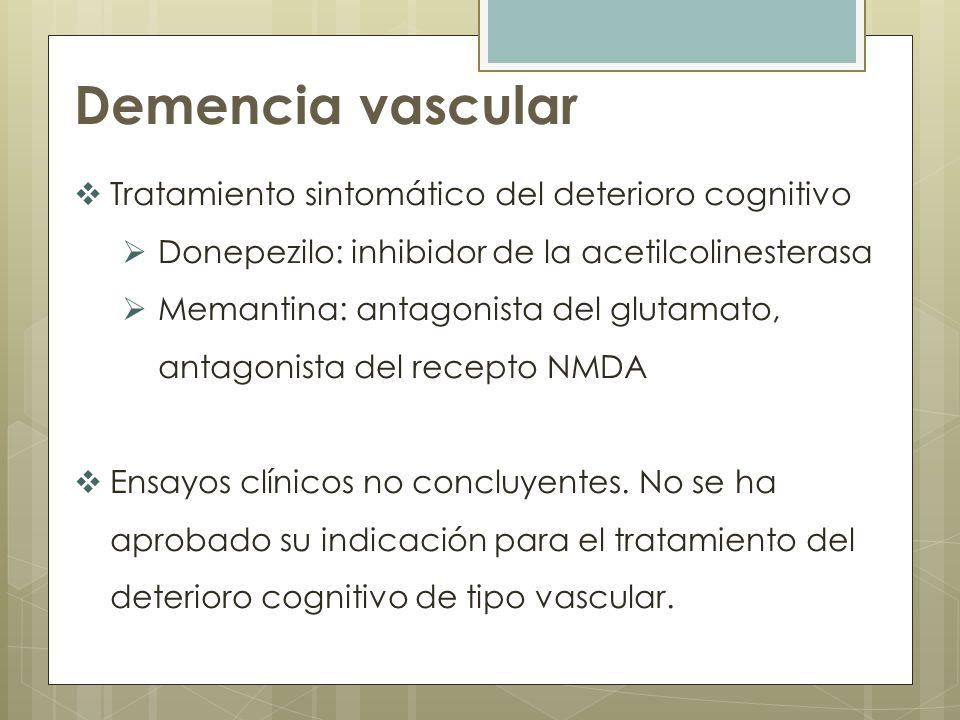 Demencia vascular Tratamiento sintomático del deterioro cognitivo