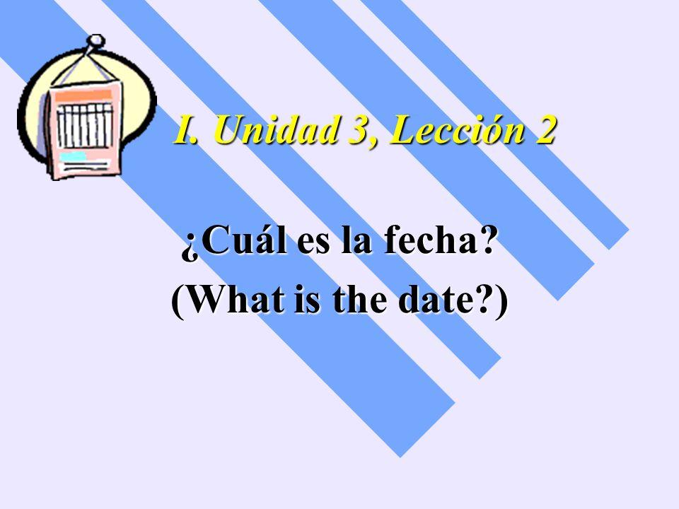 ¿Cuál es la fecha (What is the date )