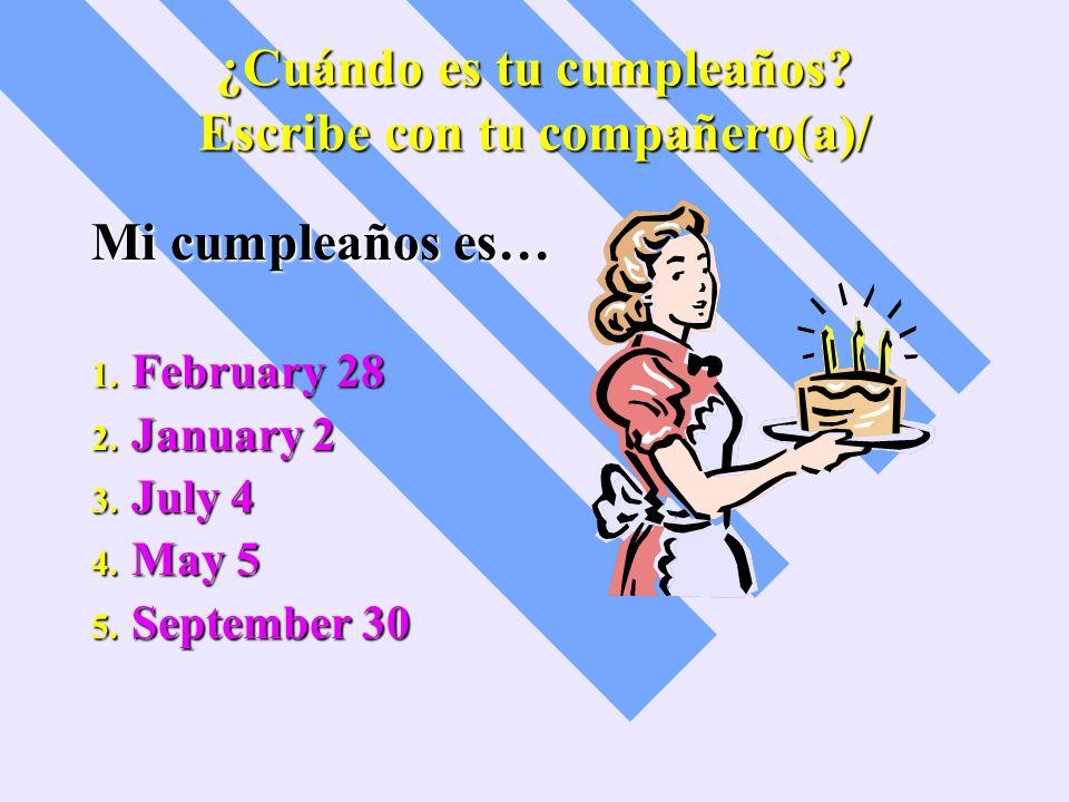 ¿Cuándo es tu cumpleaños Escribe con tu compañero(a)/