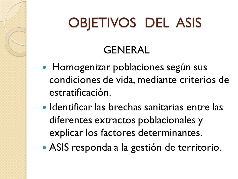 OBJETIVOS DEL ASIS GENERAL