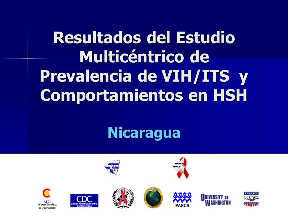 Resultados del Estudio Multicéntrico de Prevalencia de VIH/ITS y Comportamientos en HSH Nicaragua