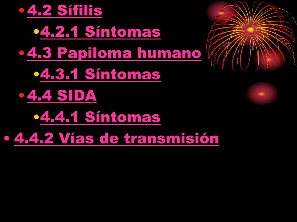 4.2 Sífilis 4.2.1 Síntomas. 4.3 Papiloma humano.