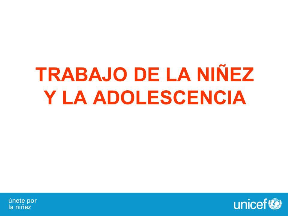TRABAJO DE LA NIÑEZ Y LA ADOLESCENCIA