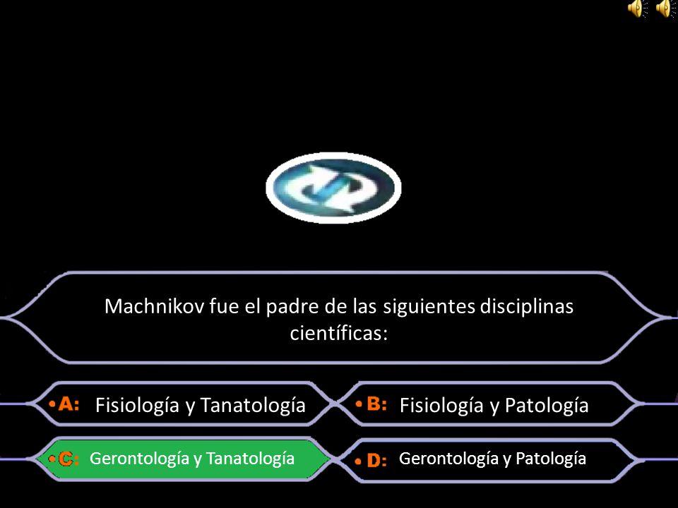 Machnikov fue el padre de las siguientes disciplinas científicas: