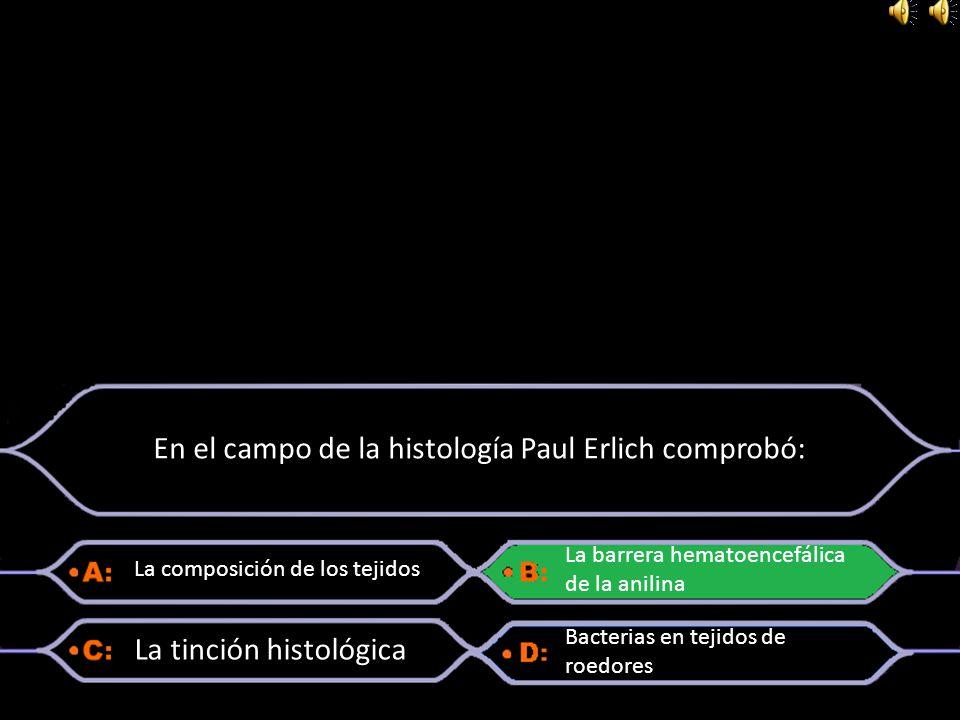 En el campo de la histología Paul Erlich comprobó: