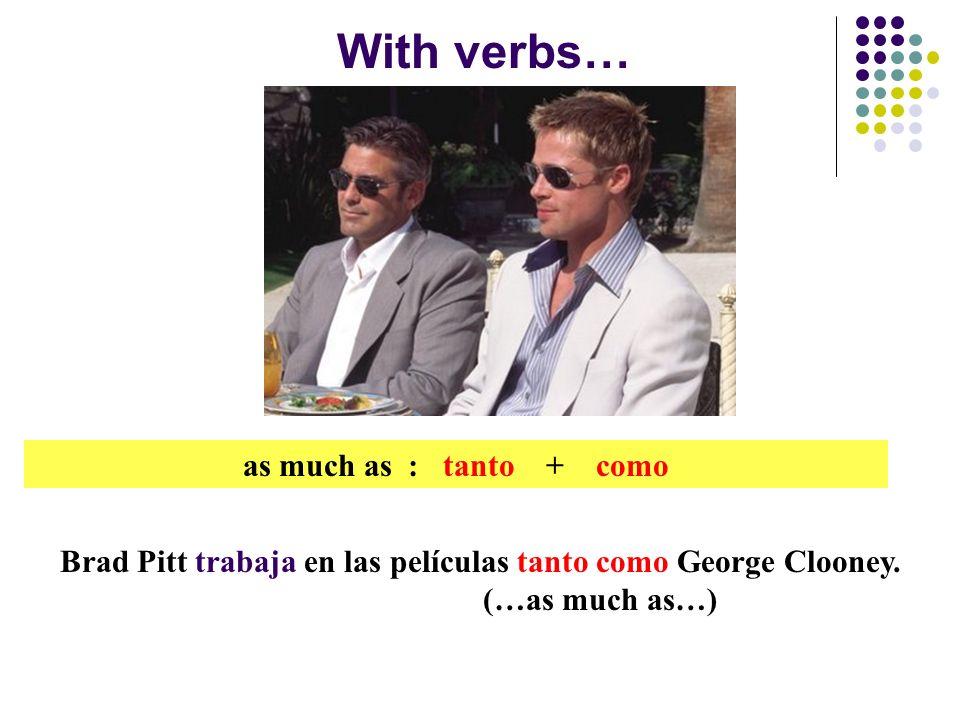 Brad Pitt trabaja en las películas tanto como George Clooney.