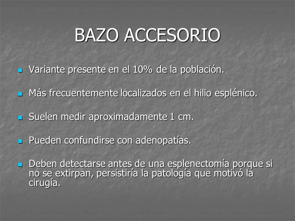 BAZO ACCESORIO Variante presente en el 10% de la población.