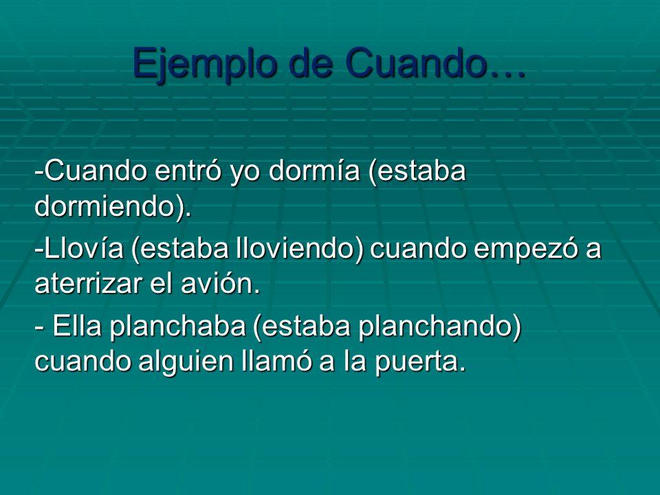 Ejemplo de Cuando…