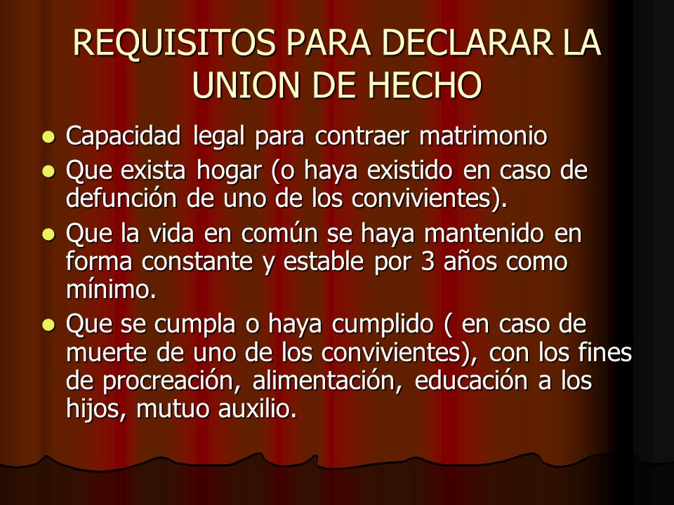 REQUISITOS PARA DECLARAR LA UNION DE HECHO