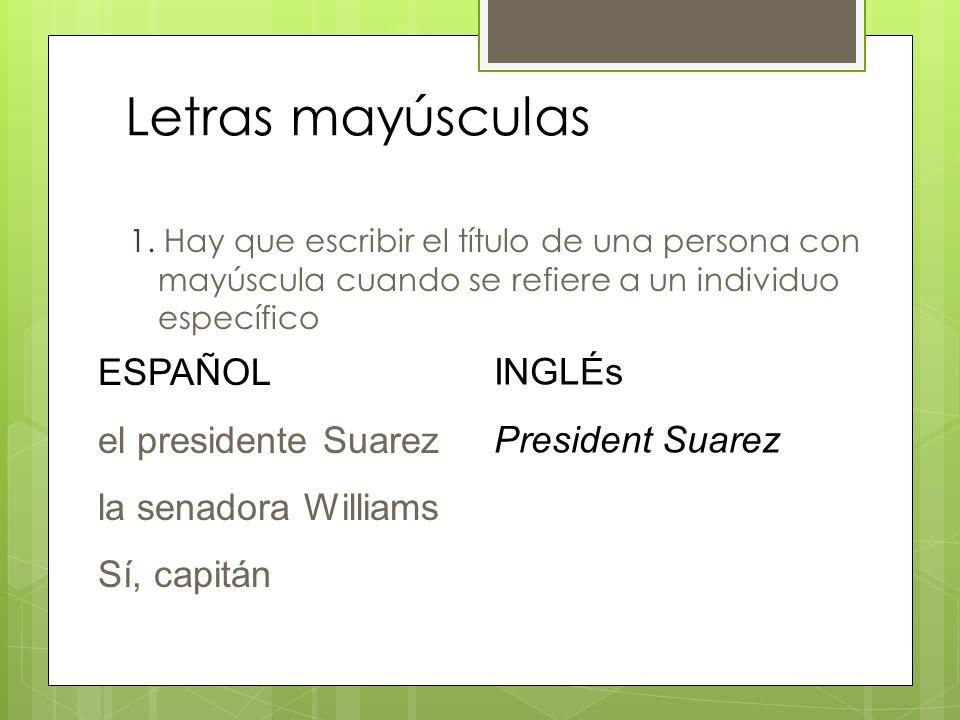 Letras mayúsculas ESPAÑOL el presidente Suarez la senadora Williams